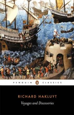 Penguin Classics: Voyages & Discoveries by Richard Hakluyt