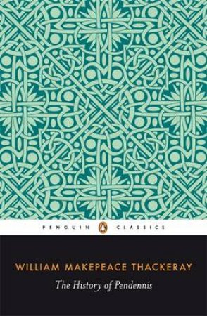 Penguin Classics: The History of Pendennis by William Thackeray