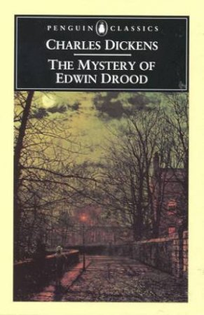 Penguin Classics: The Mystery of Edwin Drood by Charles Dickens