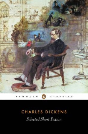 Penguin Classics: Selected Short Fiction: Charles Dickens