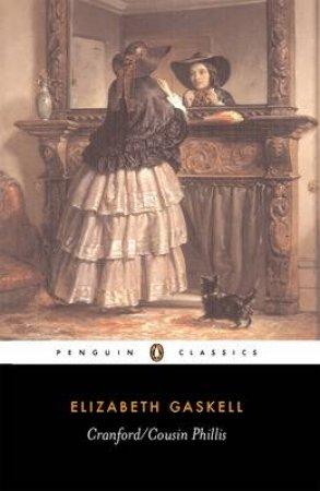 Penguin Classics: Cranford: Cousin Phillis by Elizabeth Gaskell