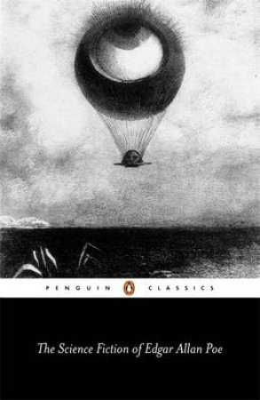 Penguin Classics: Science Fiction of Edgar Allan Poe by Edgar Allan Poe