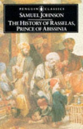 Penguin Classics: History of Rasselas, Prince of Abissinia by Samuel Johnson
