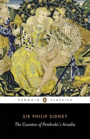 Penguin Classics: The Countess of Pembroke's Arcadia by Philip Sidney