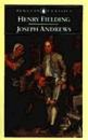 Penguin Classics: Joseph Andrews by Henry Fielding