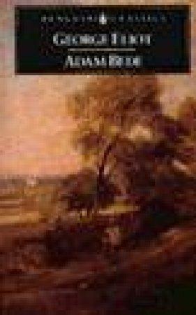 Penguin Classics: Adam Bede by George Eliot