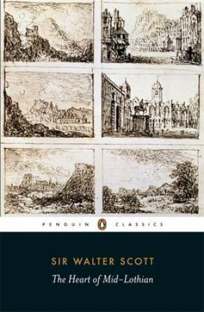 Penguin Classics: The Heart of Mid-Lothian by Sir Walter Scott