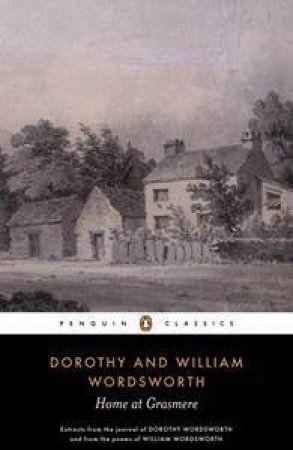 Penguin Classics: Home At Grasmere by William Wordsworth
