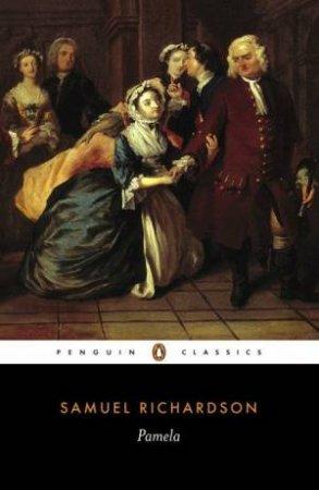 Penguin Classics: Pamela by Samuel Richardson