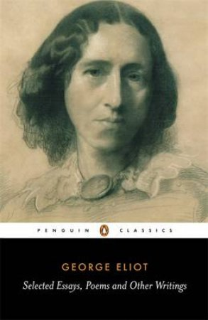 Penguin Classics: Selected Essays Poems & Other Writings by George Eliot