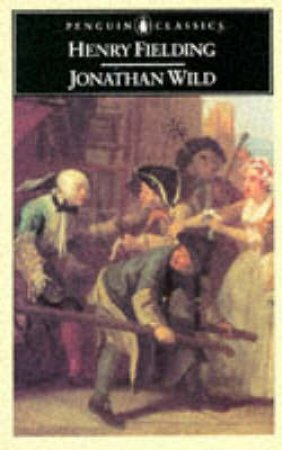 Penguin Classics: Jonathan Wild by Henry Fielding