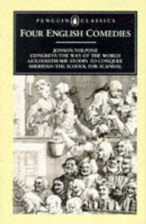 Penguin Classics: Four English Comedies of the 17th & 18th Centuries by Ben Jonson