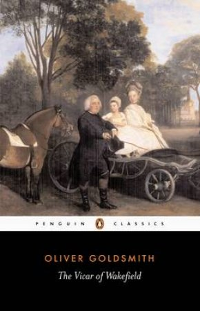 Penguin Classics: The Vicar of Wakefield by Oliver Goldsmith