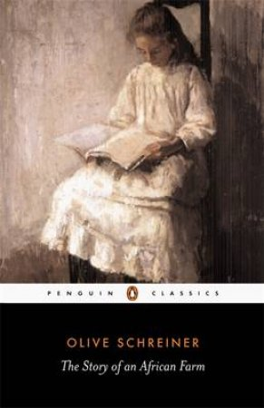 Penguin Classics: The Story of An African Farm by Olive Schreiner