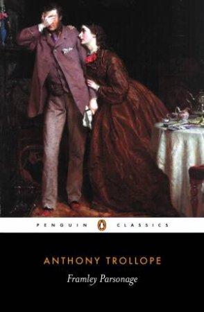 Penguin Classics: Framley Parsonage by Anthony Trollope