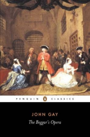 Penguin Classics: The Beggar's Opera by John Gay