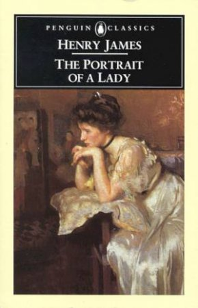 Penguin Classics: The Portrait of a Lady by Henry James