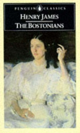 Penguin Classics: The Bostonians by Henry James