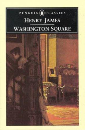 Penguin Classics: Washington Square by Henry James