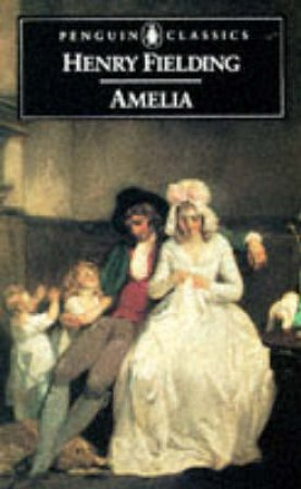 Penguin Classics: Amelia by Henry Fielding
