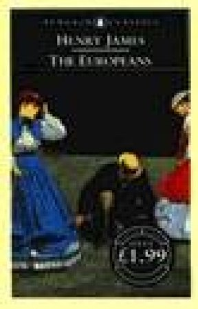 Penguin Classics: The Europeans by Henry James