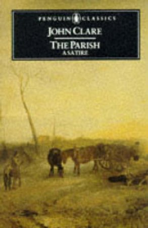 Penguin Classics: The Parish by John Clare