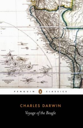 Penguin Classics: The Voyage of the Beagle by Charles Darwin