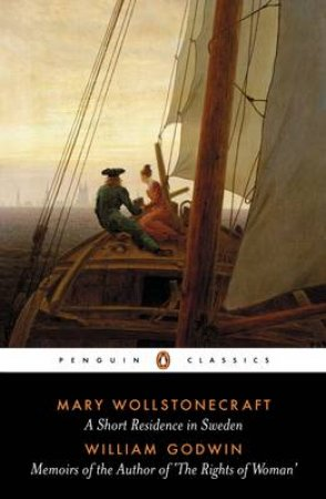 Penguin Classics: A Short Residence in Sweden - Memoirs by Mary Wollstonecraft