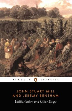 Penguin Classics: Utilitarianism & Other Essays by John Stuart Mill