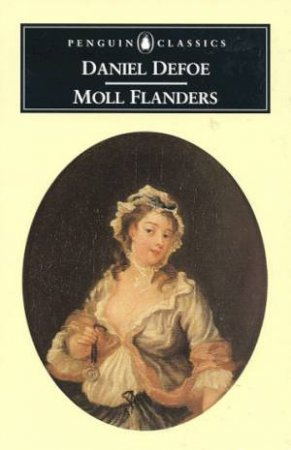 Penguin Classics: Moll Flanders by Daniel Defoe