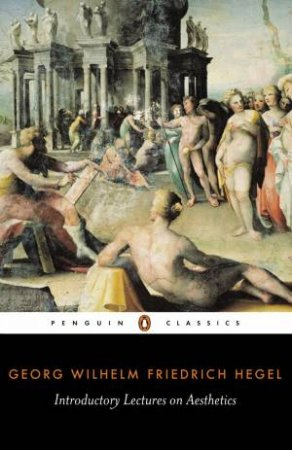 Penguin Classics: Introductory Lectures on Aesthetics by Georg Wilhelm Friedrich Hegel