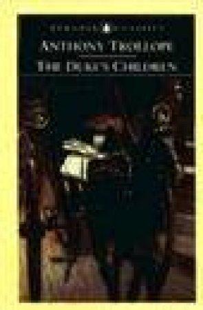 Penguin Classics: The Duke's Children by Anthony Trollope