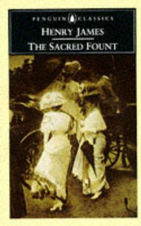 Penguin Classics: The Sacred Fount by Henry James