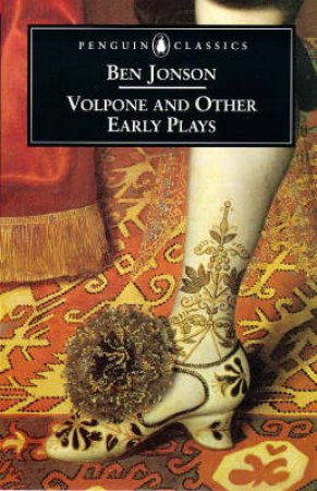 Penguin Classics: Volpone & Other Early Plays by Ben Jonson