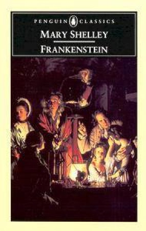 Penguin Classics: Frankenstein by Mary Shelley