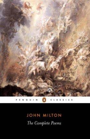 Penguin Classics: Complete Poems: Milton by John Milton