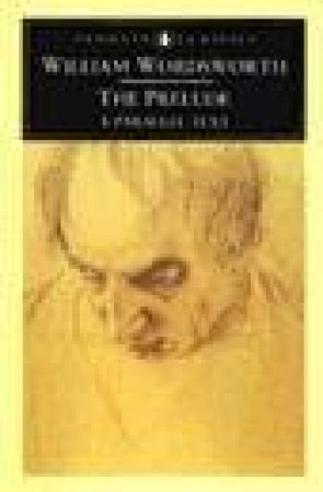 Penguin Classics: The Prelude: The Four Texts by William Wordsworth