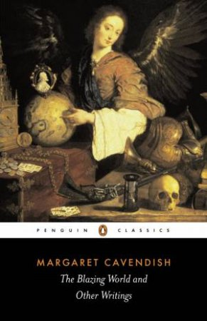 Penguin Classics: Blazing World and Other Writings by Margaret Cavendish