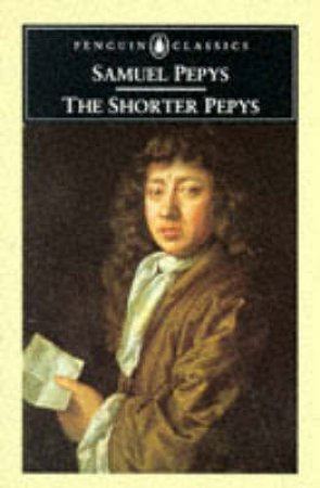 Penguin Classics: The Shorter Pepys by Samuel Pepys