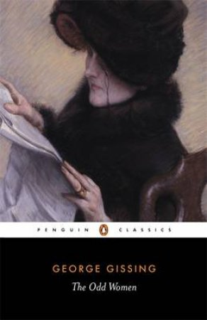 Penguin Classics: The Odd Women by George Gissing