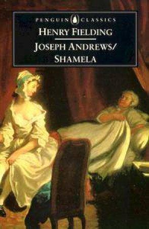 Penguin Classics: Joseph Andrews: Shamela by Henry Fielding