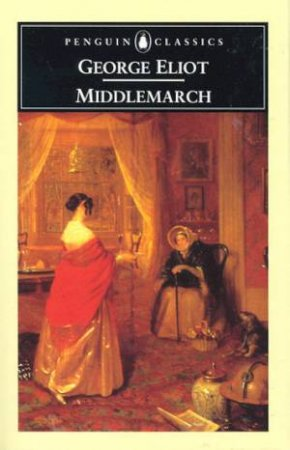 Penguin Classics: Middlemarch by George Eliot