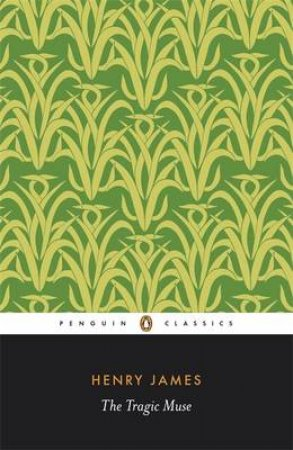 Penguin Classics: The Tragic Muse by Henry James
