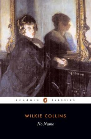 Penguin Classics: No Name by Wilkie Collins