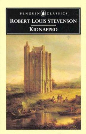 Penguin Classics: Kidnapped by Robert Louis Stevenson