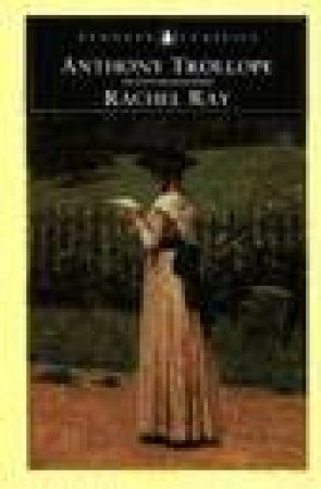 Penguin Classics: Rachel Ray by Anthony Trollope