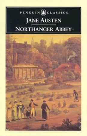 Penguin Classics: Northanger Abbey by Jane Austen