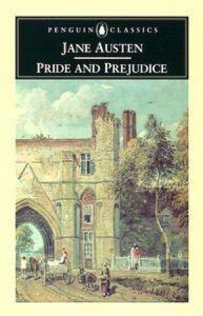 Penguin Classics: Pride And Prejudice by Jane Austen