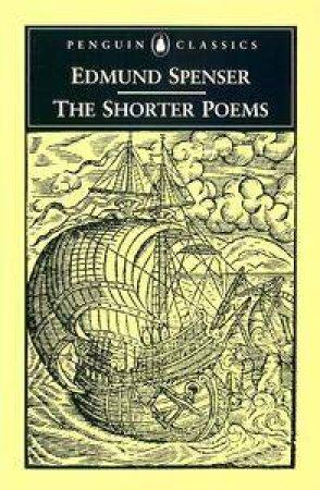 Penguin Classics: The Shorter Poems by Edmund Spenser