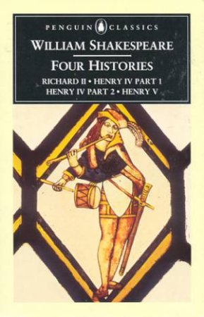 Penguin Classics: Four Histories by William Shakespeare